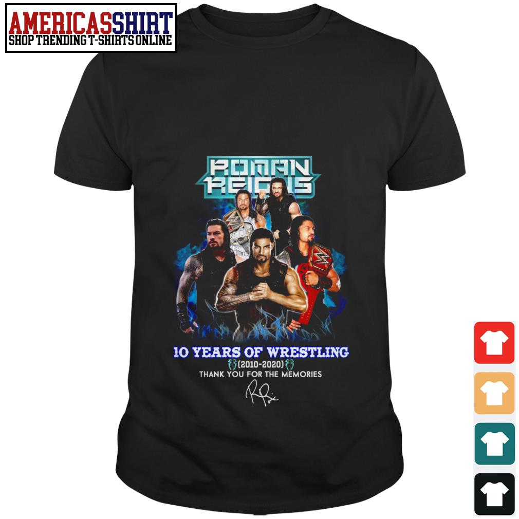 Roman Reigns 10 years of Wrestling 2010-2020 thank you for the memories shirt