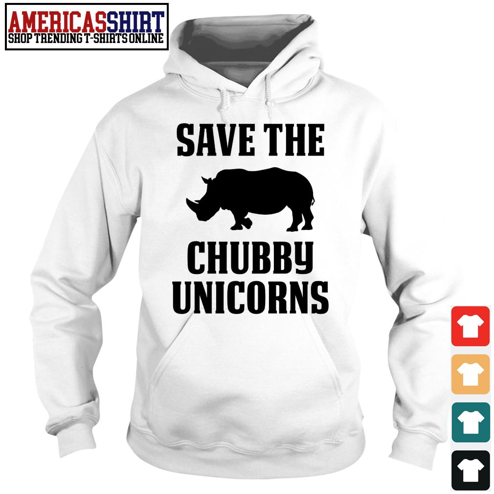 Save the chubby unicorns s hoodie